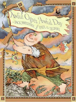 Awful Ogre's Awful Day By Prelutsky, Jack/ Zelinsky, Paul O. (ILT)