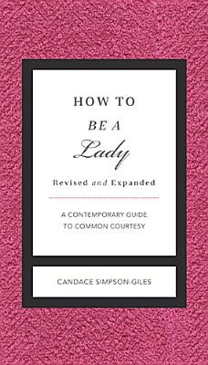 How to Be a Lady By Simpson-Giles, Candace